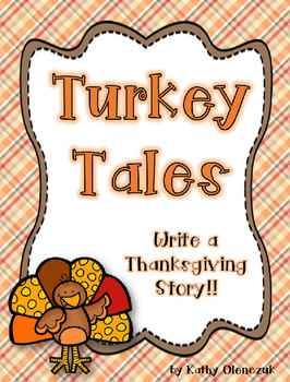 Turkey Tales -- Write a Thanksgiving Story!