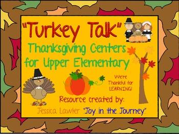 """Turkey Talk"" 6 Thanksgiving Centers for Upper Elementary {CC Aligned}"