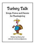 Turkey Talk: Songs, Poems and Dances for Thanksgiving