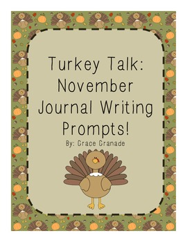Turkey Talk: Thanksgiving Journal Writing Prompts for November!