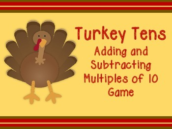 Turkey Tens--Adding and Subtracting Multiples of 10 Games