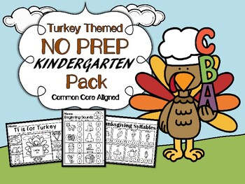 Turkey Themed NO PREP Kindergarten Language Arts Pack - Common Core Aligned!