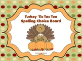 Turkey Tic Tac Toe Spelling Choice Board (Thanksgiving FREEBIE)