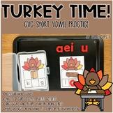 Turkey Time! CVC/ Short Vowel Practice