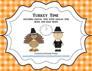 Turkey Time! - Center Game - Time to the Hour and Half Hour