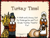 Turkey Time!  Literacy and Math Unit for K5 and First Grade