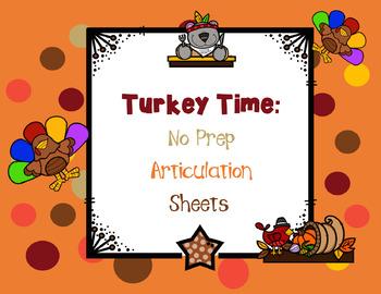 Turkey Time: Quick, No Prep Articulation Sheets