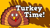 Turkey Time! (video)