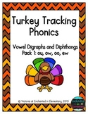Turkey Tracking Phonics: Vowel Digraphs and Diphthongs Pack 1: ow, ou, oo, ew