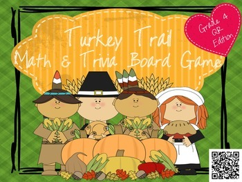 Turkey Trail- A Math and Thanksgiving Trivia Board Game Gr. 4 QR EDITION!