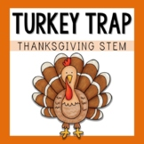 Turkey Trap - Thanksgiving STEM Activity