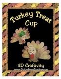 Turkey Treat Cup 3D Craftivity - Thanksgiving, Christmas, Fall, Winter Theme
