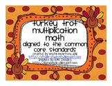 Turkey Trot Multiplication Math Game -aligned to the Common Core S