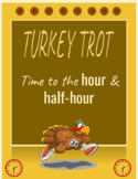 Turkey Trot-Telling Time to Hour & Half-Hour
