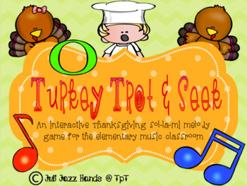 Turkey Trot and Seek: An interactive Thanksgiving sol-la-mi melody game