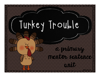 Turkey Trouble: A Primary Mentor Sentence Unit