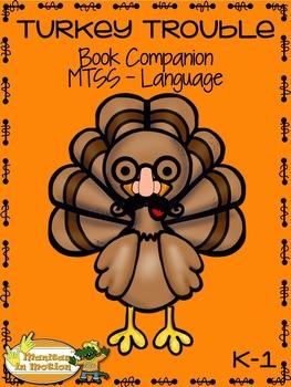 Turkey Trouble – Book Companion, MTSS (Tier 1, Tier 2) Language, ELL K-1