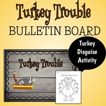 Turkey Trouble Bulletin Board and Thanksgiving Activity