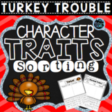 Turkey Trouble Character Traits Sorting Activities | Thanksgiving Activities