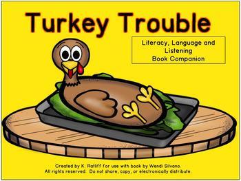 Turkey Trouble :  Literacy, Language and Listening Book Companion