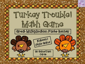 Thanksgiving Math Turkey Trouble!  Multiplication Facts Game