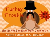 Turkey Trouble: Speech and Language Companion