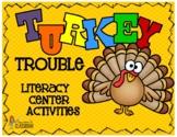 Turkey Trouble Writer's Workshop & Morning Work Literacy A