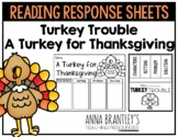 Turkey Trouble and A Turkey for Thanksgiving Reading Respo