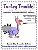 Turkey Trouble: math, fluency, making words, creative writing
