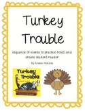 Turkey Trouble - sequence events to retell story and make student reader
