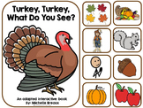 Turkey, Turkey- Fall Themed Adapted Book {Autism, Early Ch
