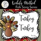 Turkey Turkey {Tim-ka} {Low La} Kodaly Method Folk Song File