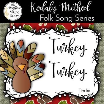 Turkey Turkey {Tim-ka} {Low La}