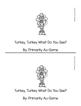 Turkey, Turkey What Do You See? ( A Mini Reading & Math Unit)