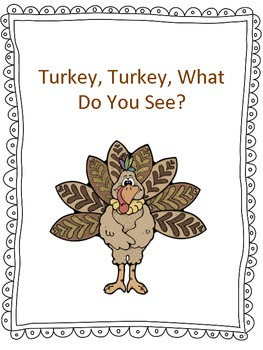 Turkey, Turkey What Do You See?  ---Teacher Version in Color
