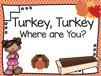 Turkey, Turkey Where are You?