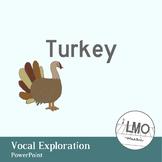 Turkey - Vocal Exploration POWERPOINT