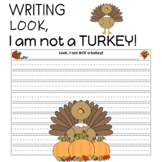 I am NOT a turkey! Writing Paper