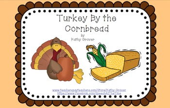 Turkey by the Cornbread:  An Interactive Rhyming Book