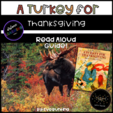 Turkey for Thanksgiving By:Eve Bunting (Read Aloud Guide)!