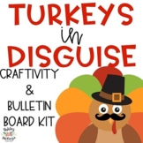 Turkeys in Disguise Thanksgiving Craftivity & Bulletin Board Kit!