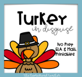 Turkey in Disguise Project with ELA & Math NO PREP Printables