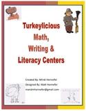 Turkeylicious Math, Writing, & Literacy Centers