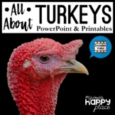 Turkeys Unit with Informational PowerPoint, Video, and Printables