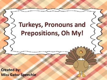 Turkeys, Pronouns and Prepositions, Oh My!