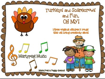 Turkeys/Crows/Scarecrows/Pitch Assessment/Musical Drama/ Fall,Autumn Song