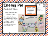 Turn Enemy Pie Into Friendship Pie