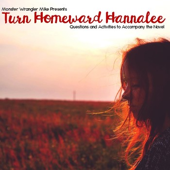Turn Homeward Hannalee Text Dependent Activities and Questions