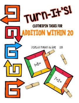 Turn-It's: Clothespin Task Cards for Addition within 20