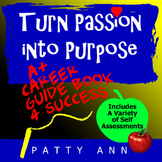 Career - Job - Employment Guide > Turn Passion into Purpose +Self Assessments!